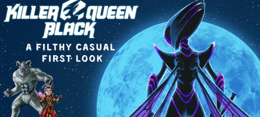 Killer Queen Black – FirstLook